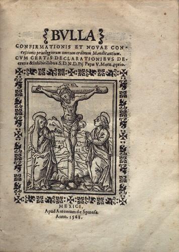 Imagen de Bulla confirmationis et novae concessionis privilegiorum omnium ordinum mendicantium cum certis declarationibus decretis et inhibitionibus S.D.N.D. Pii Papae V. Motu. Proprio (propio)