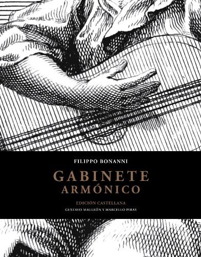 Imagen de Gabinete armonico / Filippo Bonanni; edición castellana de Gustavo Mauleón Rodríguez y Marcello Piras; presentación de Cristina Bordas Ibáñez (propio)