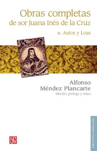 Imagen de Obras completas de Sor Juana Inés de la Cruz: III. Autos y Loas (propio)