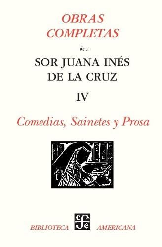 Imagen de Obras completas de Sor Juana Inés de la Cruz: IV Comedias, Sainetes y Prosa (propio)