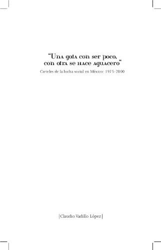 Imagen de Una gota con ser poco, con otra se hace aguacero. Carteles de la lucha social en México: 1975-2000 (propio)